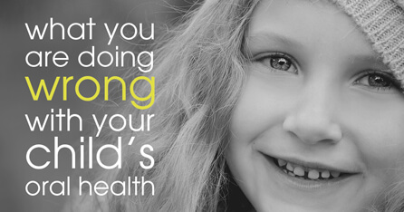 What you are doing wrong with your child's oral health