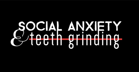 Social anxiety and teeth grinding graphic