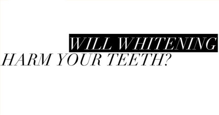 Will whitening harm your teeth graphic